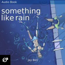 Something Like Rain by Jay Bell